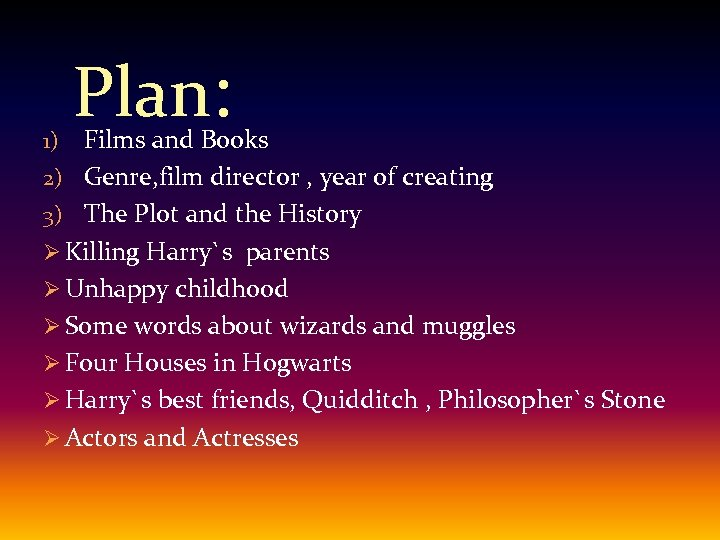 Plan: Films and Books 2) Genre, film director , year of creating 3) The