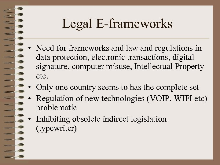 Legal E-frameworks • Need for frameworks and law and regulations in data protection, electronic