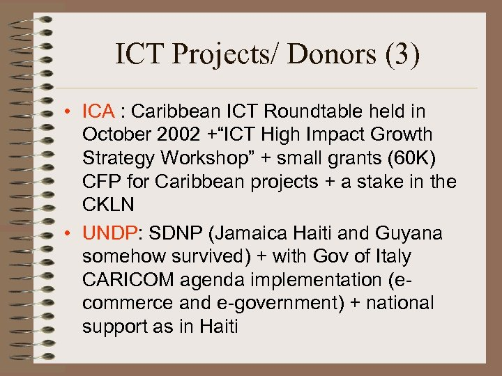 ICT Projects/ Donors (3) • ICA : Caribbean ICT Roundtable held in October 2002