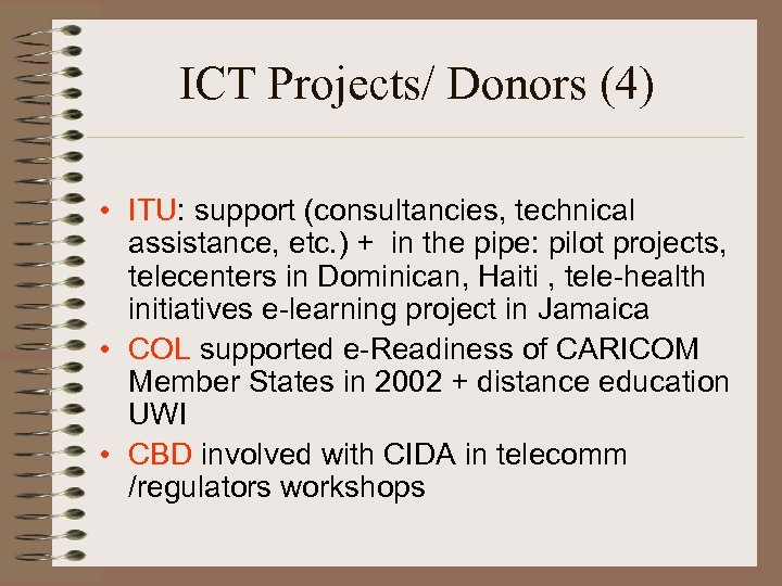 ICT Projects/ Donors (4) • ITU: support (consultancies, technical assistance, etc. ) + in