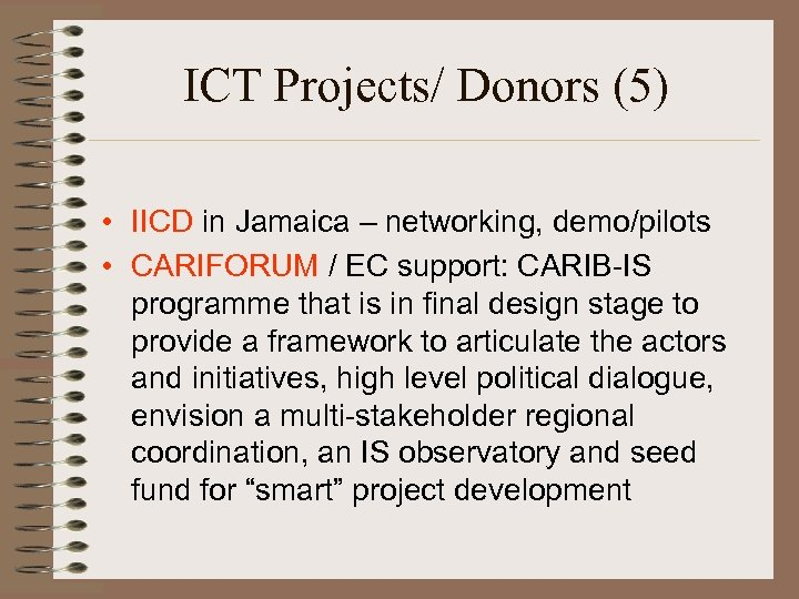 ICT Projects/ Donors (5) • IICD in Jamaica – networking, demo/pilots • CARIFORUM /