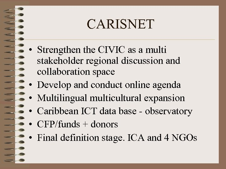 CARISNET • Strengthen the CIVIC as a multi stakeholder regional discussion and collaboration space