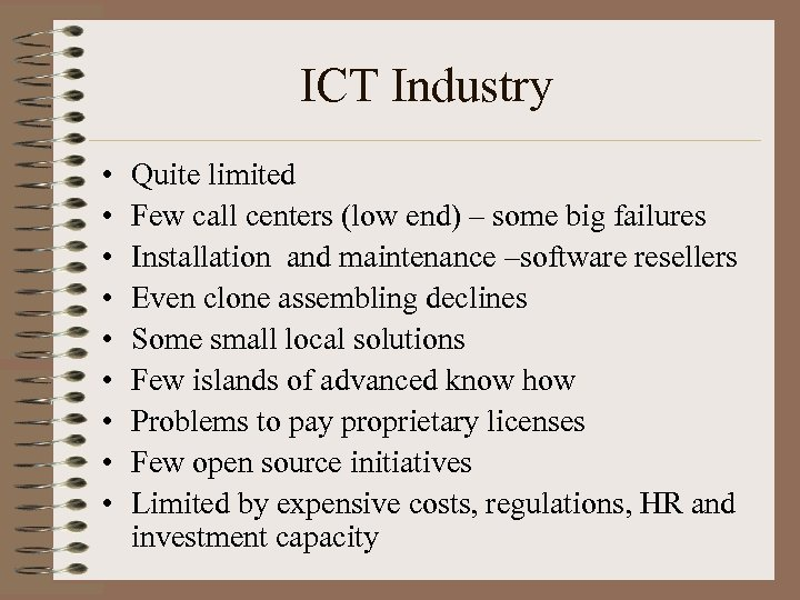 ICT Industry • • • Quite limited Few call centers (low end) – some