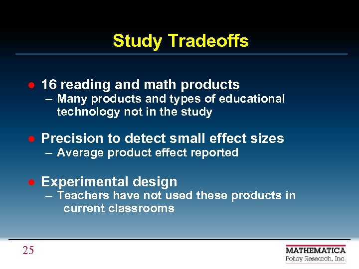 Study Tradeoffs l 16 reading and math products – Many products and types of