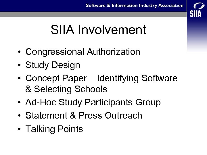 SIIA Involvement • Congressional Authorization • Study Design • Concept Paper – Identifying Software