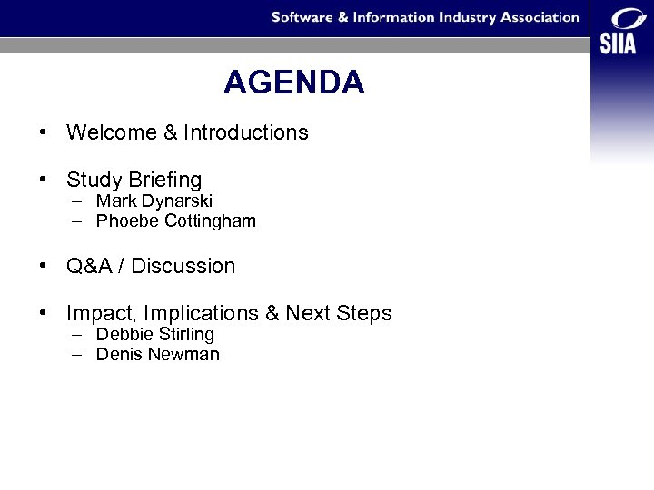 AGENDA • Welcome & Introductions • Study Briefing – Mark Dynarski – Phoebe Cottingham