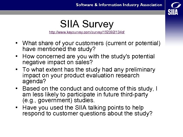 SIIA Survey http: //www. keysurvey. com/survey/152392/134 d/ • What share of your customers (current
