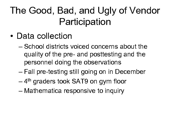 The Good, Bad, and Ugly of Vendor Participation • Data collection – School districts