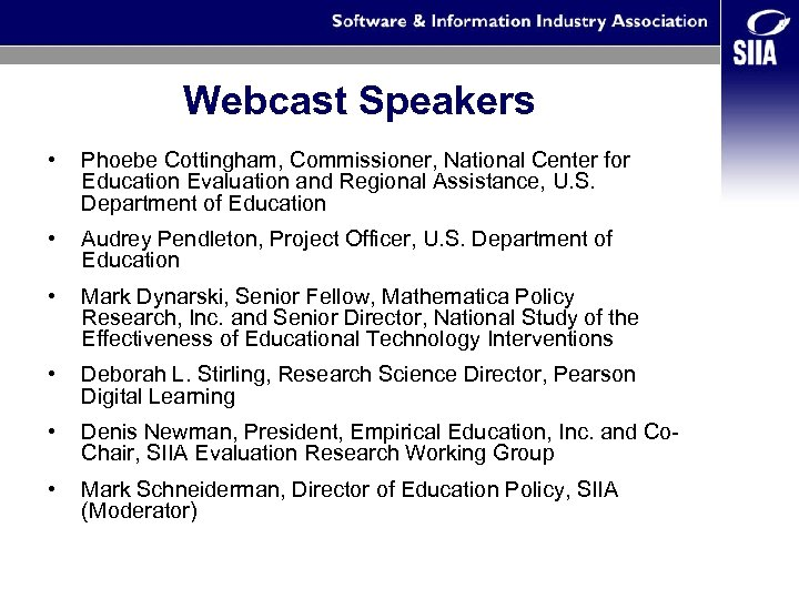 Webcast Speakers • Phoebe Cottingham, Commissioner, National Center for Education Evaluation and Regional Assistance,