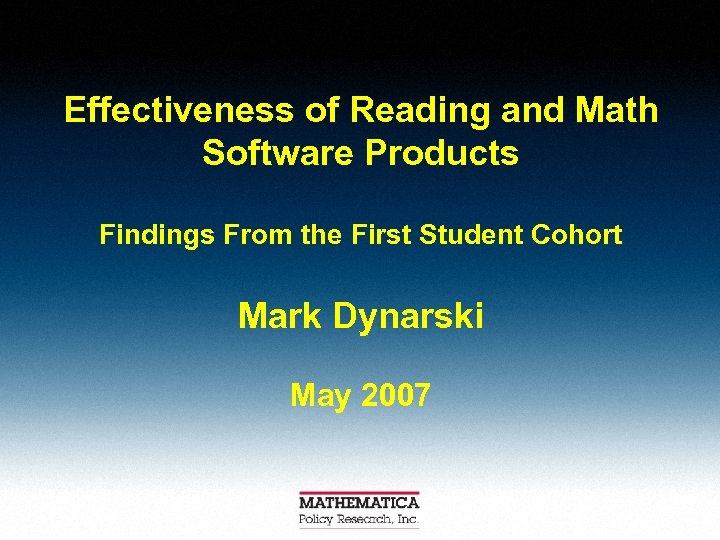 Effectiveness of Reading and Math Software Products Findings From the First Student Cohort Mark