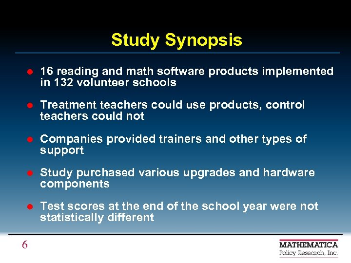 Study Synopsis l 16 reading and math software products implemented in 132 volunteer schools