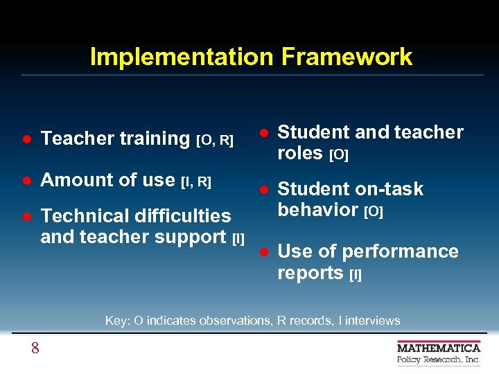 Implementation Framework l Teacher training [O, R] l Amount of use [I, R] l