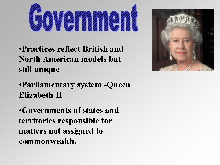• Practices reflect British and North American models but still unique • Parliamentary