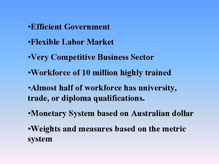 • Efficient Government • Flexible Labor Market • Very Competitive Business Sector •
