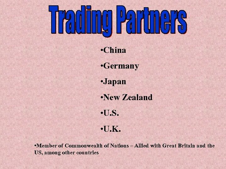 • China • Germany • Japan • New Zealand • U. S. •