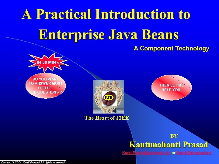 A Practical Introduction to Enterprise Java Beans A Component Technology IN 30 MIN's DO