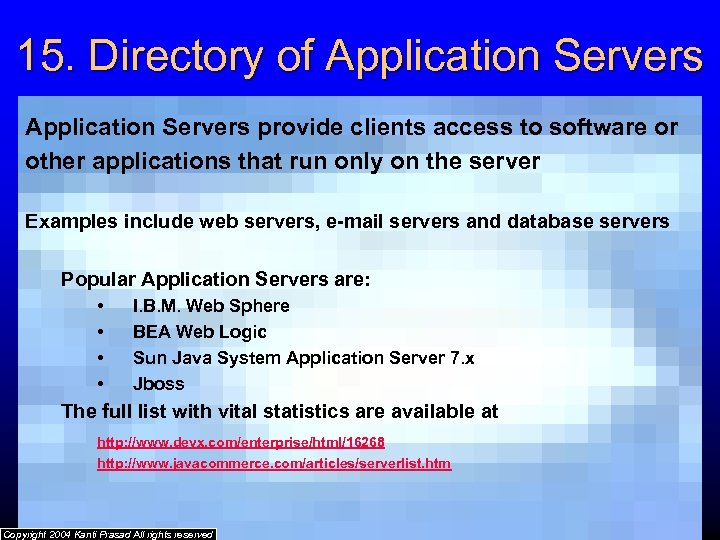 15. Directory of Application Servers provide clients access to software or other applications that