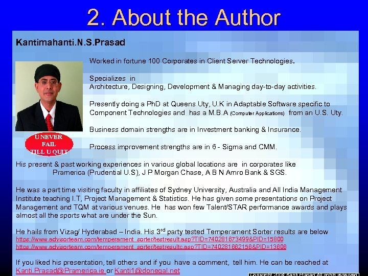 2. About the Author Kantimahanti. N. S. Prasad Worked in fortune 100 Corporates in