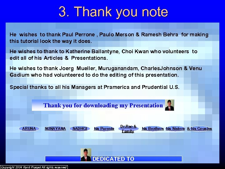 3. Thank you note He wishes to thank Paul Perrone , Paulo Merson &