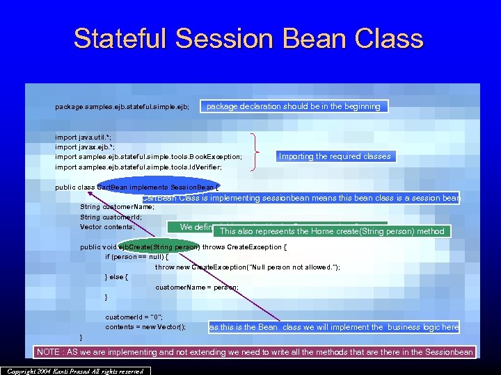 Stateful Session Bean Class package samples. ejb. stateful. simple. ejb; package declaration should be