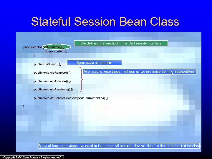 Stateful Session Bean Class We defined this method in the Cart remote interface public