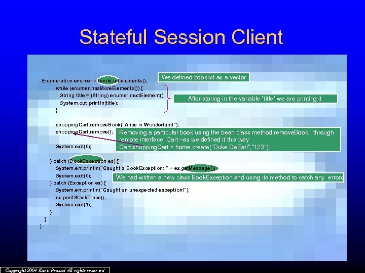 Stateful Session Client We defined booklist as a vector Enumeration enumer = book. List.
