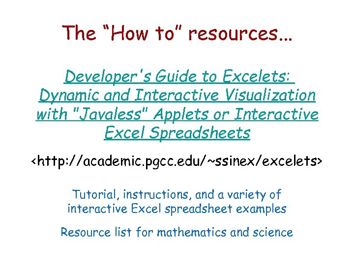 """The """"How to"""" resources. . . Developer's Guide to Excelets: Dynamic and Interactive Visualization"""