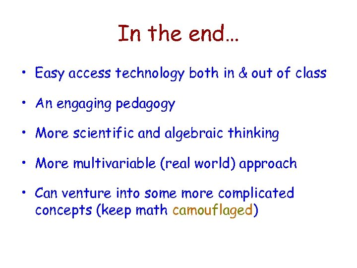 In the end… • Easy access technology both in & out of class •