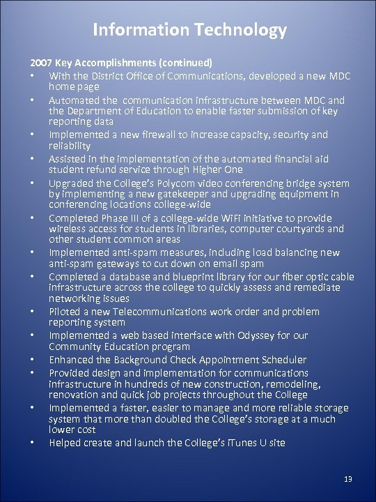 Information Technology 2007 Key Accomplishments (continued) • With the District Office of Communications, developed