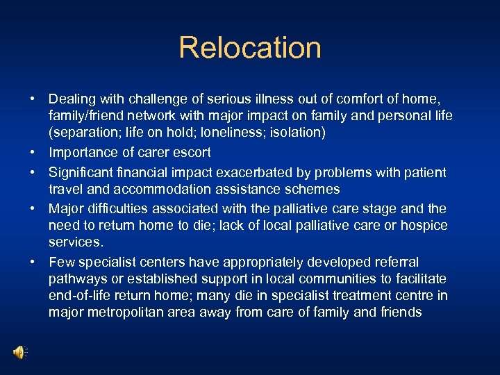 Relocation • Dealing with challenge of serious illness out of comfort of home, family/friend