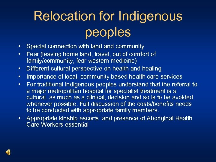 Relocation for Indigenous peoples • Special connection with land community • Fear (leaving home
