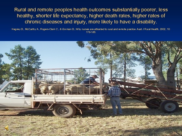 Rural and remote peoples health outcomes substantially poorer, less healthy, shorter life expectancy, higher