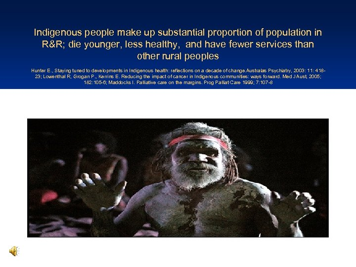 Indigenous people make up substantial proportion of population in R&R; die younger, less healthy,