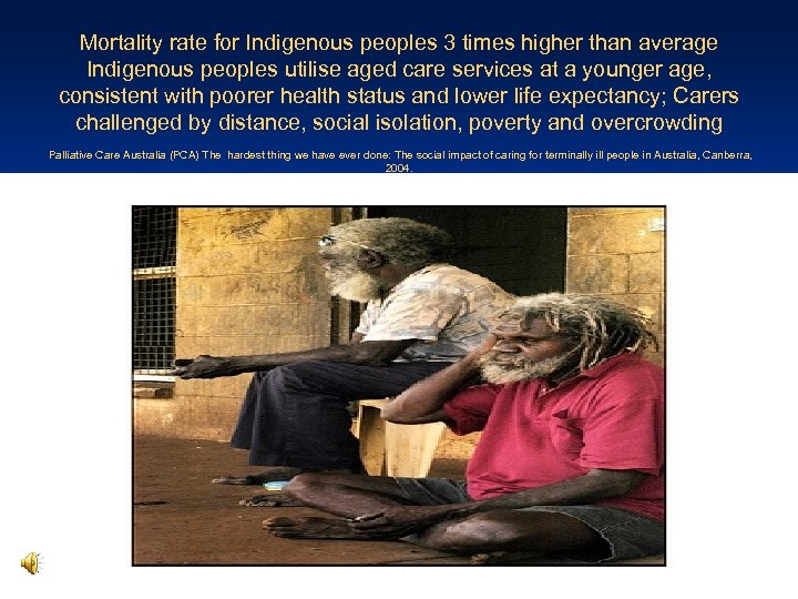 Mortality rate for Indigenous peoples 3 times higher than average Indigenous peoples utilise aged