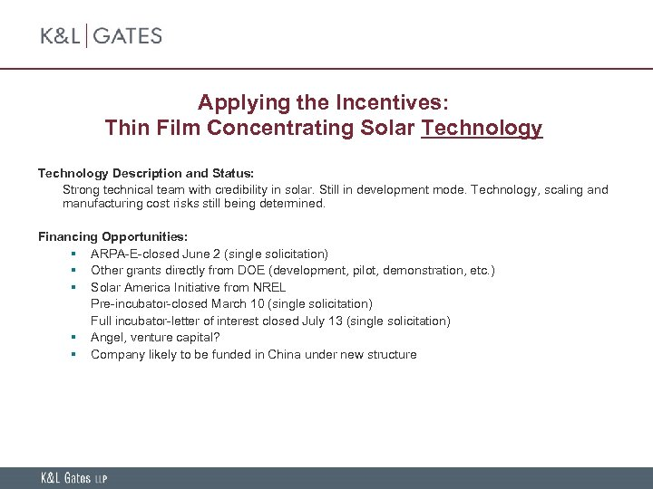 Applying the Incentives: Thin Film Concentrating Solar Technology Description and Status: Strong technical team