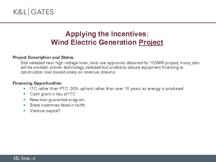 Applying the Incentives: Wind Electric Generation Project Description and Status: Site selected near high