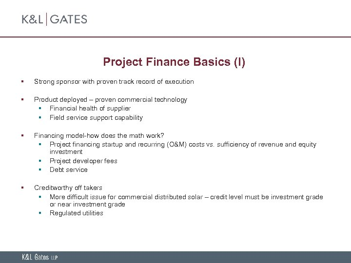 Project Finance Basics (I) § Strong sponsor with proven track record of execution §