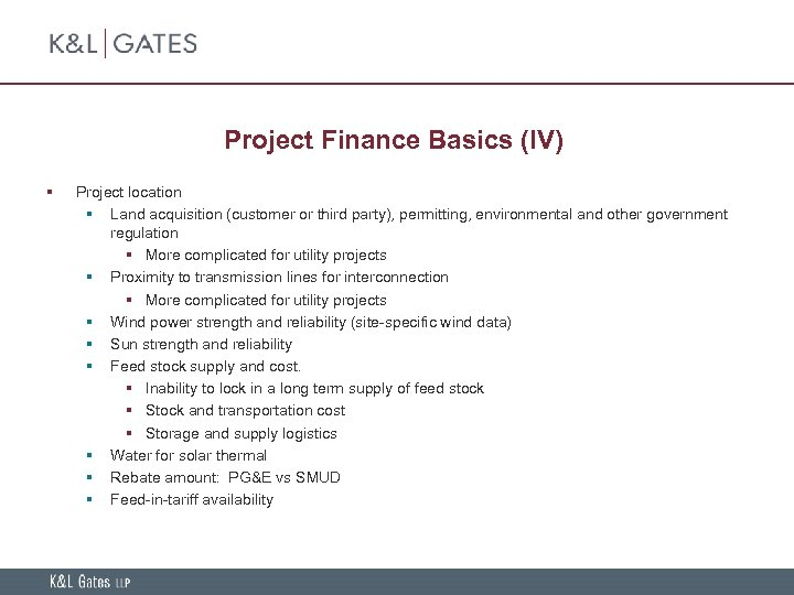 Project Finance Basics (IV) § Project location § Land acquisition (customer or third party),