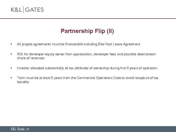 Partnership Flip (II) § All project agreements must be financeable including Site Host Lease