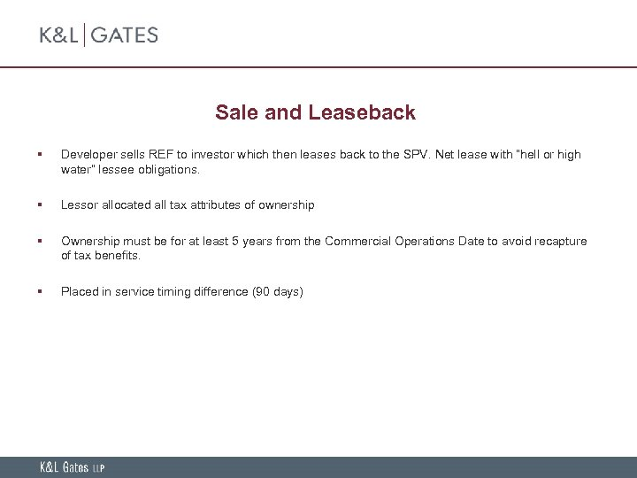 Sale and Leaseback § Developer sells REF to investor which then leases back to