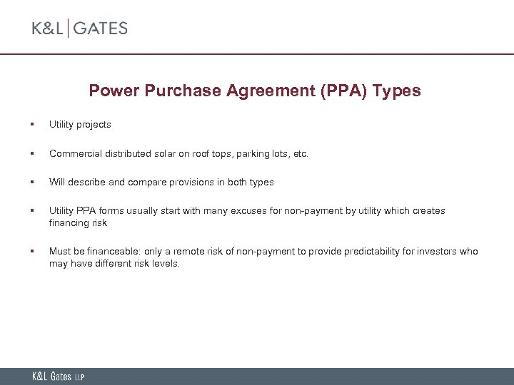 Power Purchase Agreement (PPA) Types § Utility projects § Commercial distributed solar on roof