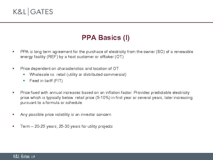 PPA Basics (I) § PPA is long term agreement for the purchase of electricity