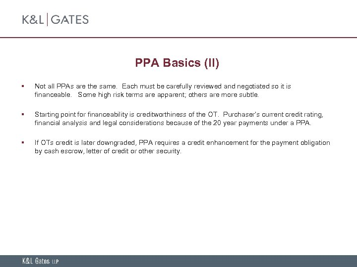 PPA Basics (II) § Not all PPAs are the same. Each must be carefully
