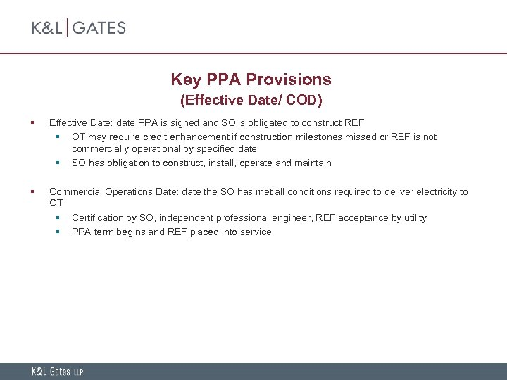 Key PPA Provisions (Effective Date/ COD) § Effective Date: date PPA is signed and