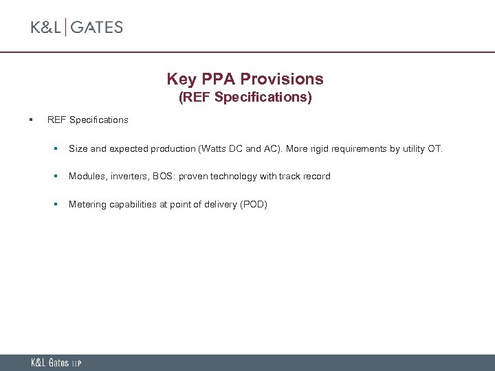 Key PPA Provisions (REF Specifications) § REF Specifications § Size and expected production (Watts