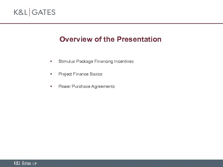 Overview of the Presentation § Stimulus Package Financing Incentives § Project Finance Basics §