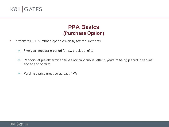 PPA Basics (Purchase Option) § Offtakers REF purchase option driven by tax requirements §