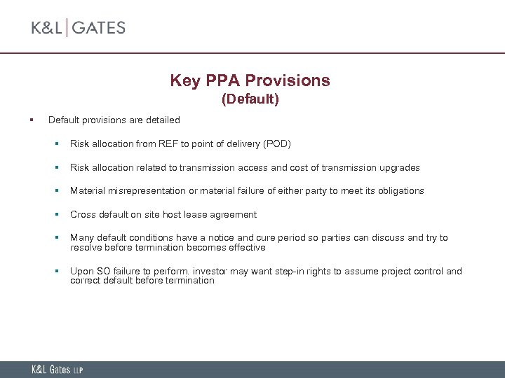 Key PPA Provisions (Default) § Default provisions are detailed § Risk allocation from REF