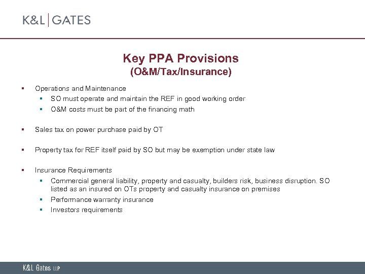 Key PPA Provisions (O&M/Tax/Insurance) § Operations and Maintenance § SO must operate and maintain