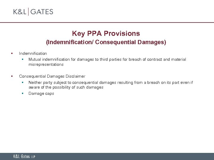 Key PPA Provisions (Indemnification/ Consequential Damages) § Indemnification § Mutual indemnification for damages to